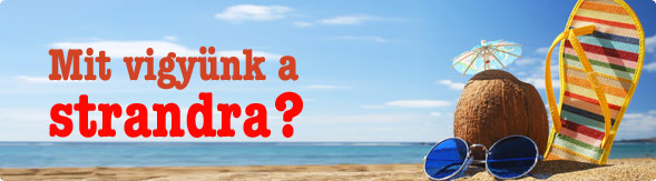 Mit vigyünk a strandra?