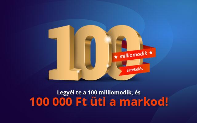 Legyél te a 100 milliomodik